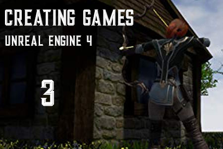 Creating Games Unreal Engine 4 - Mini Workshop 3